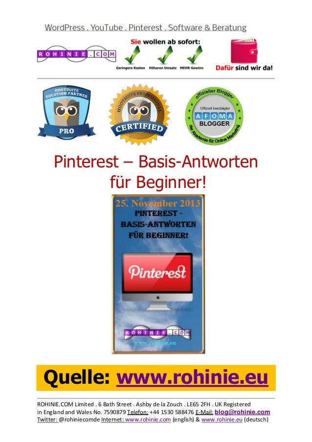 Pinterest – Basis-Antworten für Beginner!  Quelle: www.rohinie.eu ROHINIE.COM Limited . 6 Bath Street . Ashby de la Zouch ...