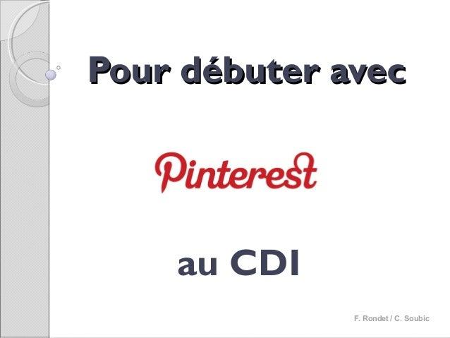 Pour débuter avec    au CDI              F. Rondet / C. Soubic
