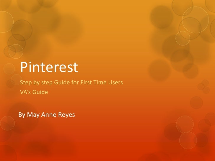 PinterestStep by step Guide for First Time UsersVA's GuideBy May Anne Reyes