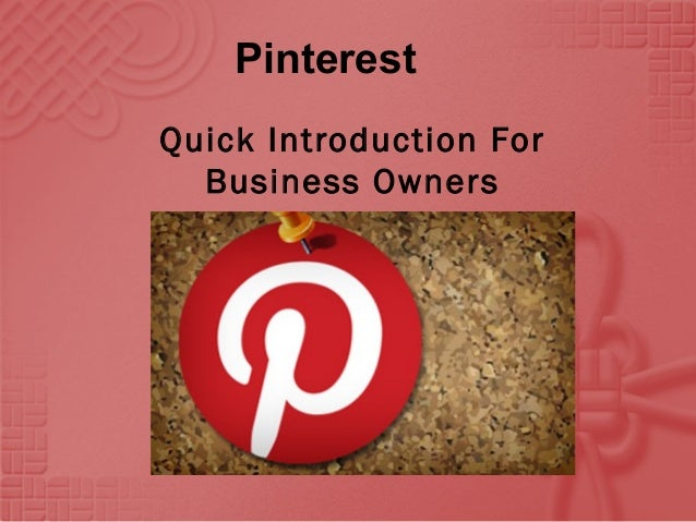 PinterestQuick Introduction ForBusiness Owners