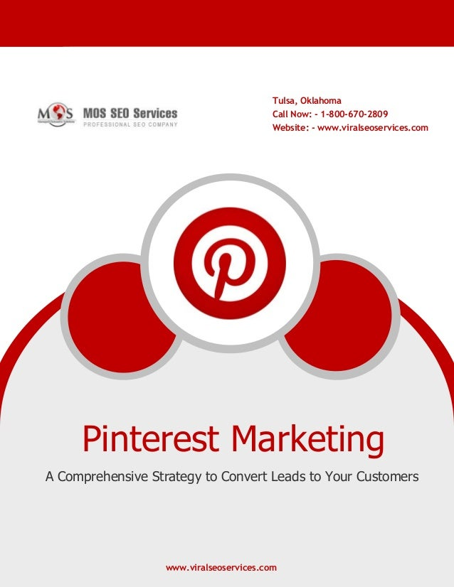 www.viralseoservices.com Pinterest Marketing A Comprehensive Strategy to Convert Leads to Your Customers www.viralseoservi...