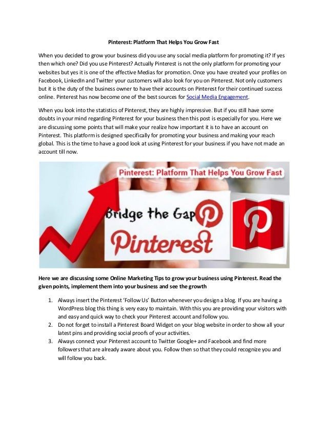 Pinterest: Platform That Helps You Grow Fast When you decided to grow your business did you use any social media platform ...