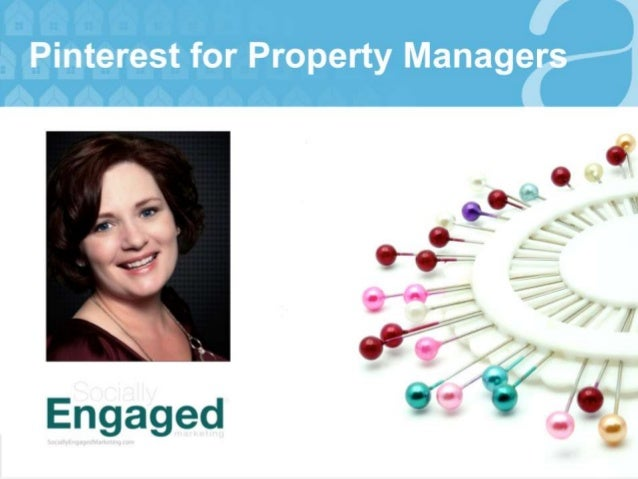Pinterest for Property Managers  ©2012 AppFolio, Inc. All Rights Reserved.©2013 Socially Engaged Marketing® All Rights Res...