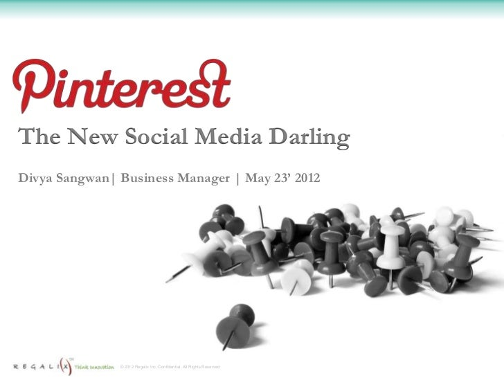 The New Social Media DarlingDivya Sangwan  Business Manager   May 23' 2012               © 2012 Regalix Inc. Confidential,...