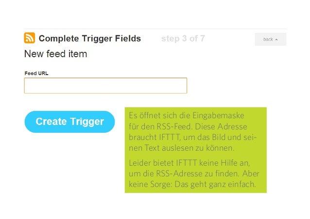 11 Es öffnet sich die Eingabemaske für den RSS-Feed. Diese Adresse braucht IFTTT, um das Bild und sei- nen Text auslesen z...