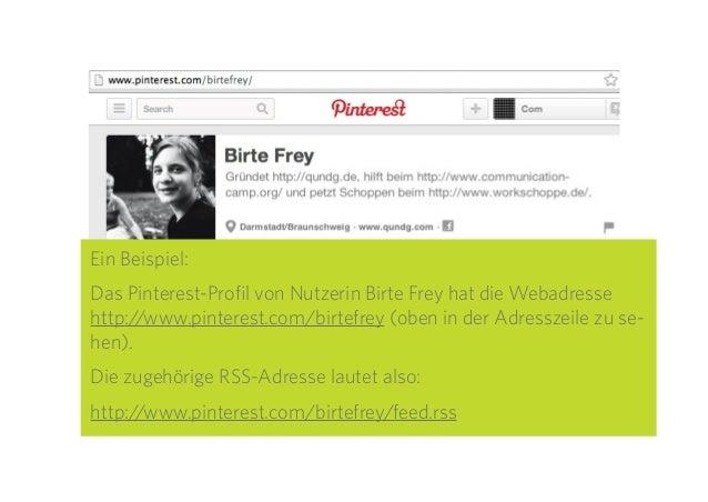 13 Ein Beispiel: Das Pinterest-Profil von Nutzerin Birte Frey hat die Webadresse http://www.pinterest.com/birtefrey (oben ...