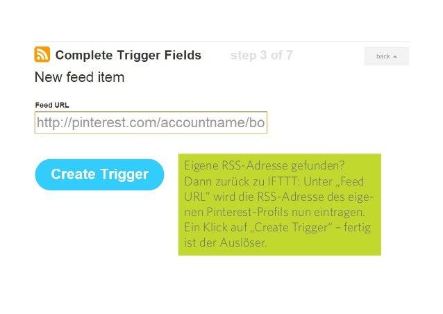 """15 Eigene RSS-Adresse gefunden? Dann zurück zu IFTTT: Unter """"Feed URL"""" wird die RSS-Adresse des eige- nen Pinterest-Profil..."""