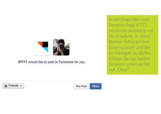 19 In den folgenden zwei Fenstern fragt IFTTT nochmals eindeutig um die Erlaubnis, in ihrem Namen Fotos auf ihre Seiten po...