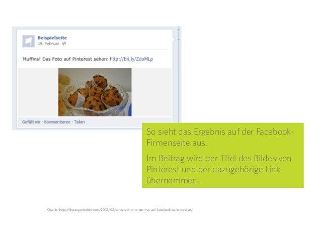 27 So sieht das Ergebnis auf der Facebook- Firmenseite aus. Im Beitrag wird der Titel des Bildes von Pinterest und der daz...