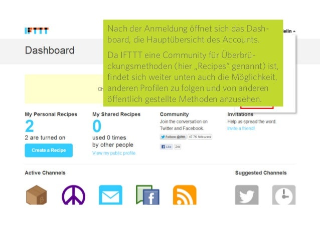 6 Nach der Anmeldung öffnet sich das Dash- board, die Hauptübersicht des Accounts. Da IFTTT eine Community für Überbrü- ck...