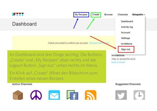 """7 Im Dashboard sind drei Dinge wichtig: Die Buttons """"Create"""" und """"My Recipes"""" oben rechts und der Logout-Button """"Sign out""""..."""
