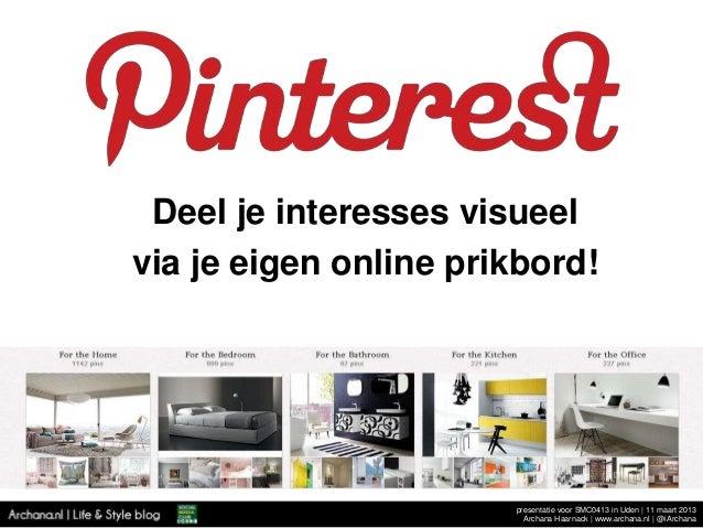Deel je interesses visueelvia je eigen online prikbord!                       presentatie voor SMC0413 in Uden   11 maart ...