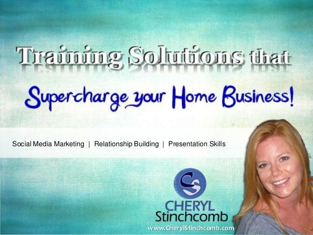 Social Media Marketing | Relationship Building | Presentation Skillswww.CherylStinchcomb.com