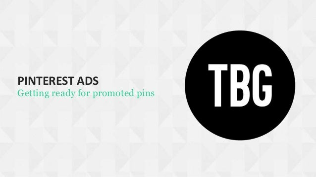 PINTEREST ADS Getting ready for promoted pins