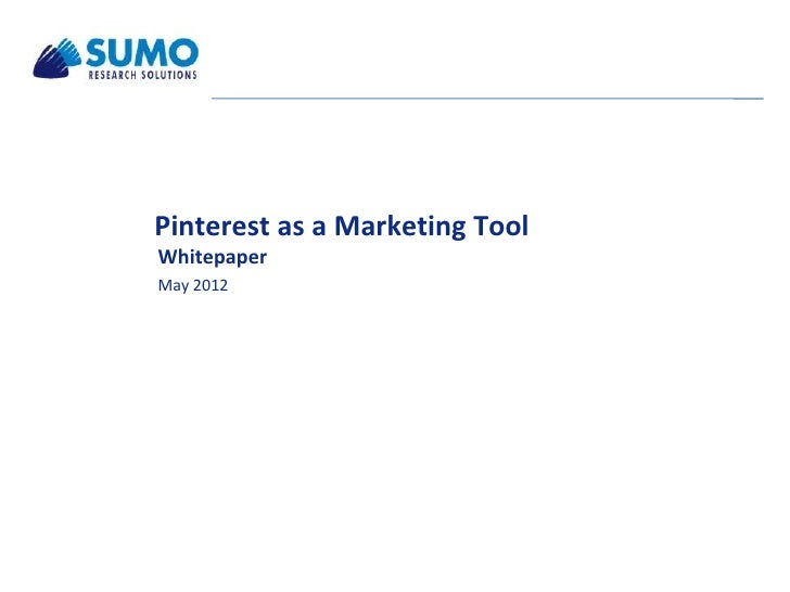 Pinterest as a Marketing ToolWhitepaperMay 2012