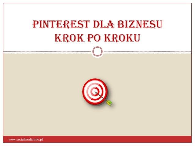 Pinterest dla biznesu krok po kroku  www.socialmediainfo.pl