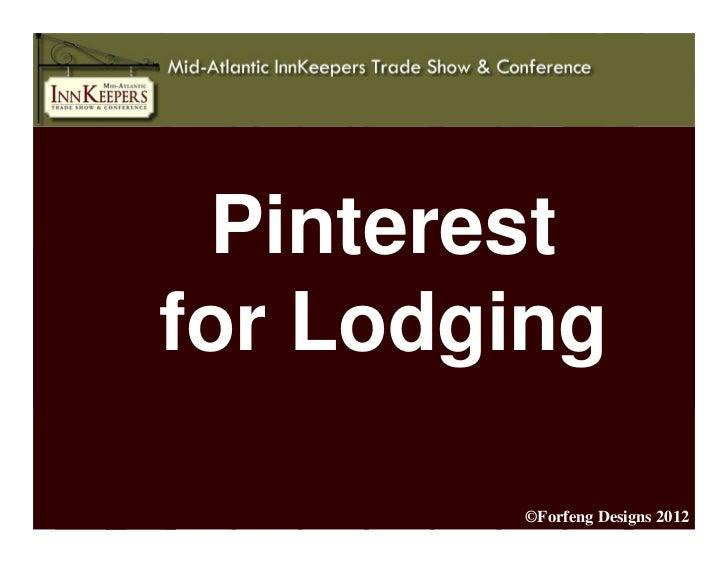 Pinterestfor Lodging        ©Forfeng Designs 2012