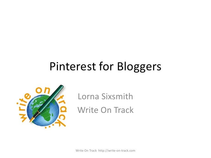 Pinterest for Bloggers      Lorna Sixsmith      Write On Track     Write On Track http://write-on-track.com