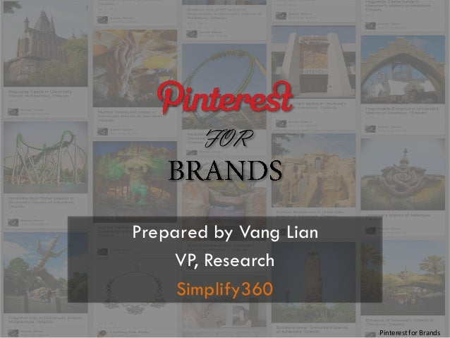 FOR  Prepared by Vang Lian VP, Research Simplify360 Pinterest for Brands
