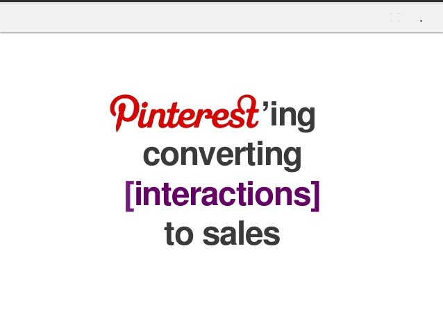 'ing  converting[interactions]   to sales