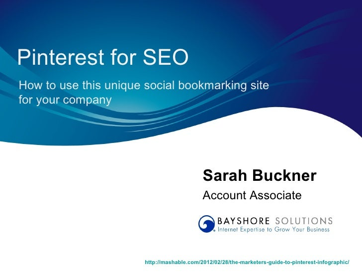 Pinterest for SEOHow to use this unique social bookmarking sitefor your company                                           ...