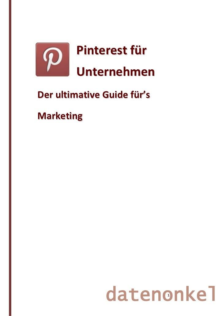 Pinterest für        UnternehmenDer ultimative Guide für'sMarketing               datenonkel    1