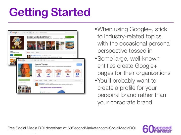 Getting Started                                              • When    using Google+, stick                               ...