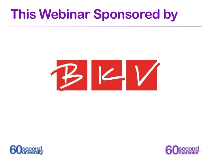 This Webinar Sponsored by