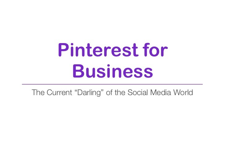 """Pinterest for        BusinessThe Current """"Darling"""" of the Social Media World"""