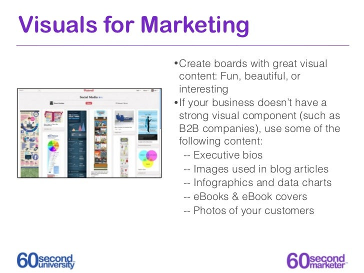 Visuals for Marketing              • Create  boards with great visual                content: Fun, beautiful, or          ...