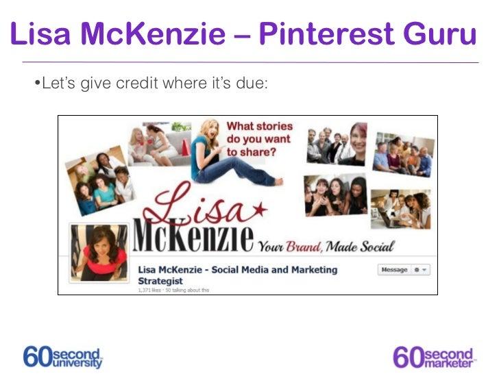 Lisa McKenzie – Pinterest Guru • Let's   give credit where it's due: