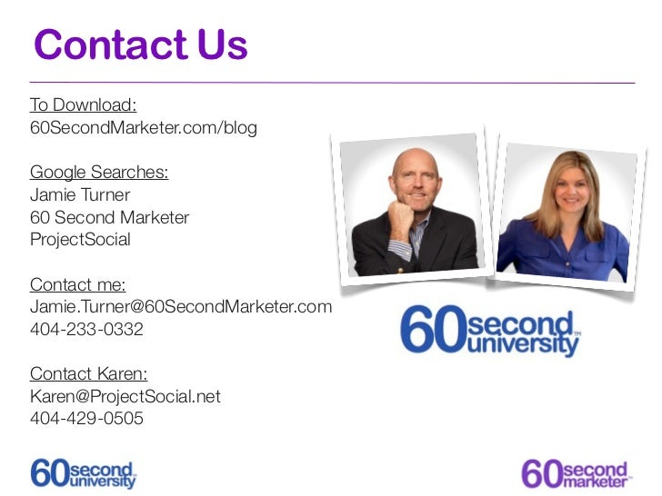 Contact UsTo Download:60SecondMarketer.com/blogGoogle Searches:Jamie Turner60 Second MarketerProjectSocialContact me:Jamie...