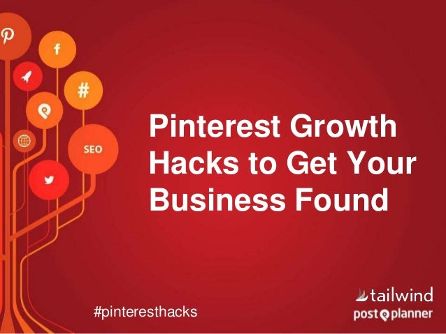 Pinterest Growth Hacks to Get Your Business Found #pinteresthacks