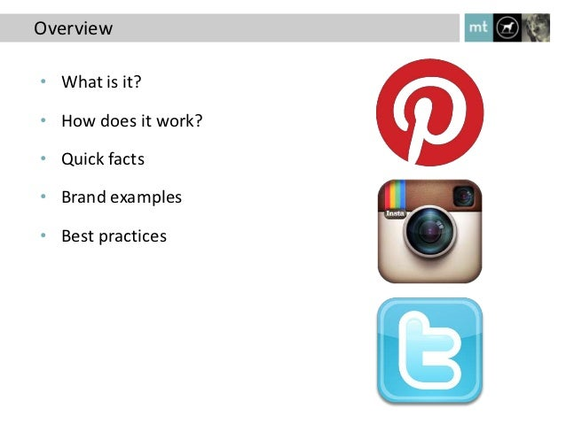 Overview• What is it?• How does it work?• Quick facts• Brand examples• Best practices