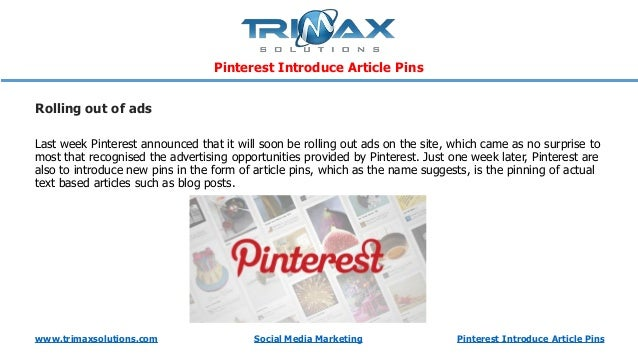 www.trimaxsolutions.com Social Media Marketing Pinterest Introduce Article Pins Pinterest Introduce Article Pins Rolling o...