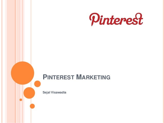 PINTEREST MARKETING Sejal Visawadia