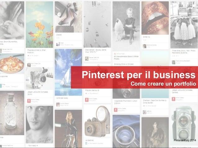 Pinterest per il business Come creare un portfolio Pinterestitaly 2014