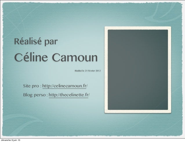 Réalisé parCéline CamounRéalisé le 21 Février 2012Site pro : http://celinecamoun.fr/Blog perso : http://thecelinette.fr/di...