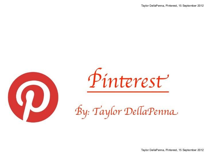 Taylor DellaPenna, Pinterest, 15 September 2012  PinterestBy: Taylor DellaPenna             Taylor DellaPenna, Pinterest, ...