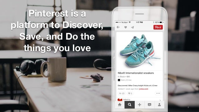 Pinterest is a platform to Discover, Save, and Do the things you love 2:50 PM 100% 2