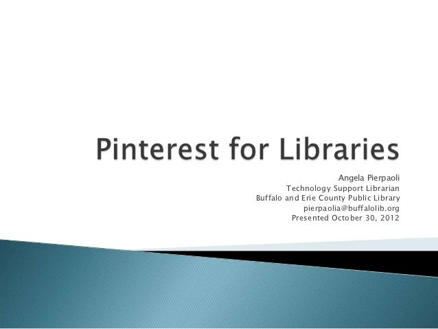 Angela Pierpaoli        Technology Support LibrarianBuffalo and Erie County Public Library            pierpaolia@buffaloli...