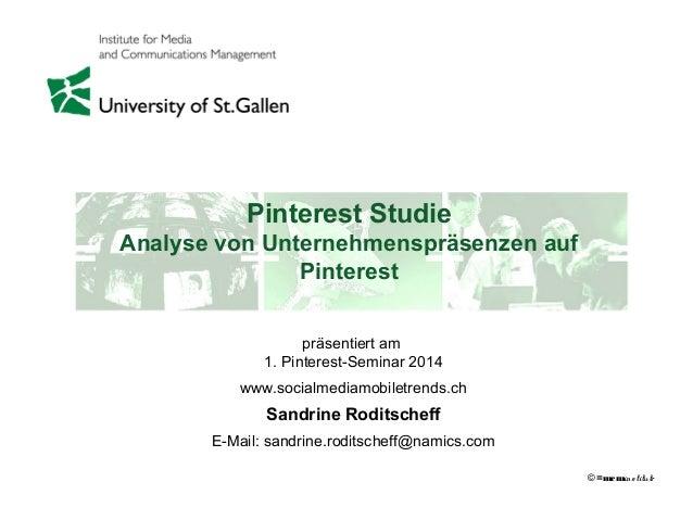 Pinterest Studie Analyse von Unternehmenspräsenzen auf Pinterest präsentiert am 1. Pinterest-Seminar 2014 www.socialmediam...