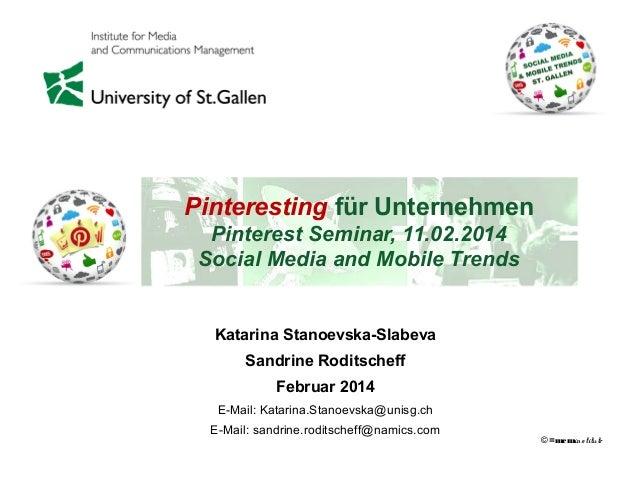Pinteresting für Unternehmen Pinterest Seminar, 11.02.2014 Social Media and Mobile Trends  Katarina Stanoevska-Slabeva San...