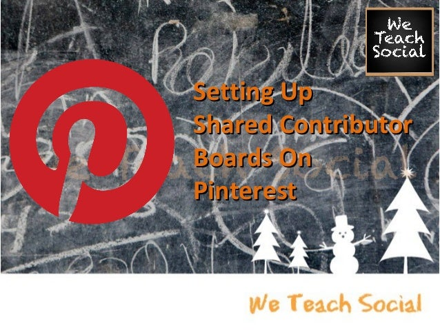 Setting Up Shared Contributor Boards On Pinterest