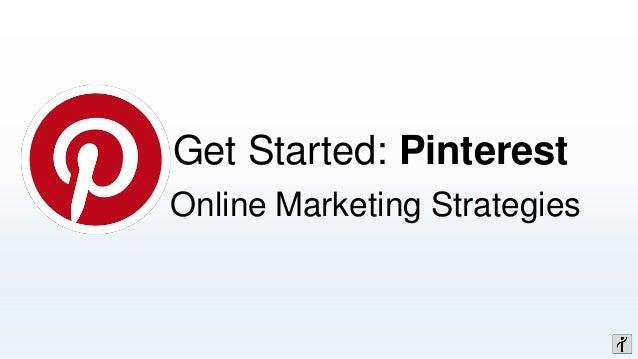 Get Started: Pinterest Online Marketing Strategies