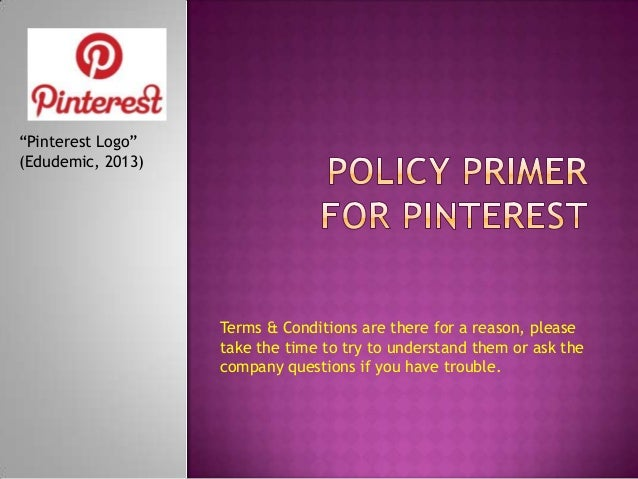 """""""Pinterest Logo"""" (Edudemic, 2013)  Terms & Conditions are there for a reason, please take the time to try to understand th..."""