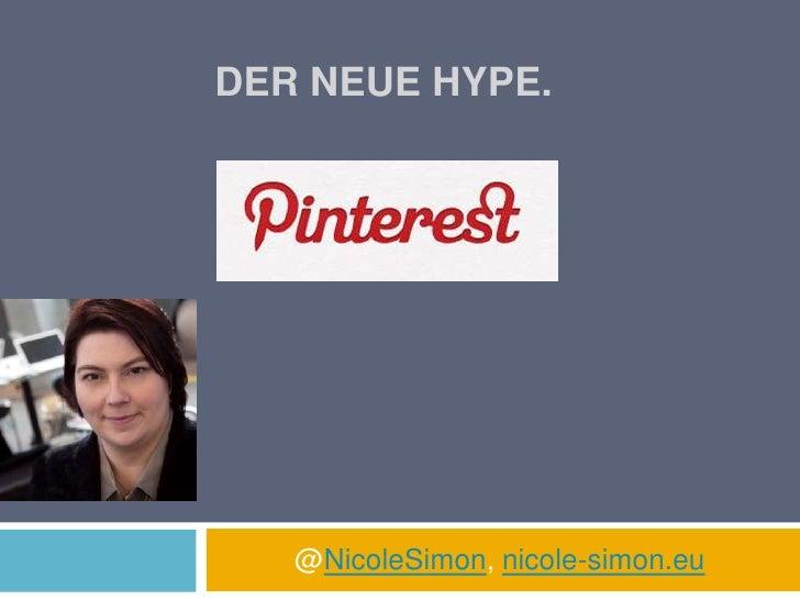 DER NEUE HYPE.   @NicoleSimon, nicole-simon.eu