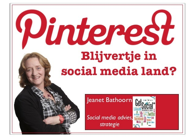 Blijvertje insocial media land?Jeanet BathoornSocial media advies,strategie