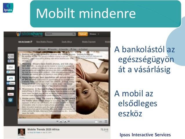 Mobilt mindenre           A bankolástól az            egészségügyön            át a vásárlásig           A mobil az       ...