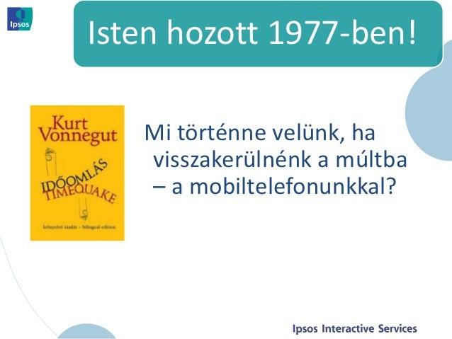 Isten hozott 1977-ben!   Mi történne velünk, ha   visszakerülnénk a múltba   – a mobiltelefonunkkal?